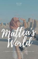 Mattea's World oleh Rui-Shi