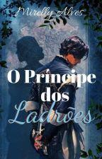 O Príncipe Dos Ladrões by mirelly_alves04