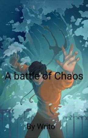 A battle of Chaos by theoneandonlywrite