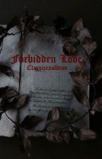 Forbidden love - (Nick Goode)  by classiccauldon