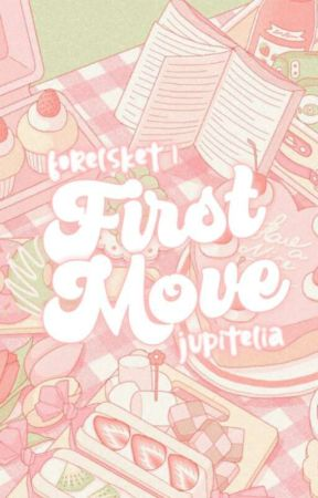 First Move by jupitelia