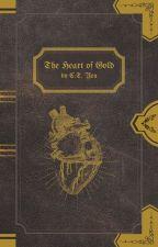 The Heart of Gold by writerctyen