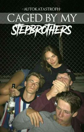 Caged By My Stepbrothers by -autokatastrofh-