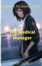 The Medical Manager (Kuroko x OC) by AmaraGen