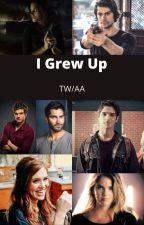 I grew up [TW/AA] by fan_Harry_percy