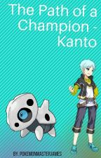 The path Of A Champion -Kanto by PokemonMasterJames