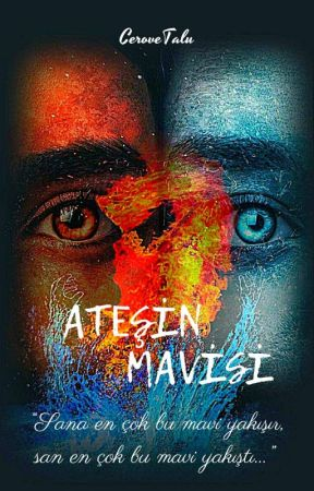 Ateşin Mavisi by mavibirnota