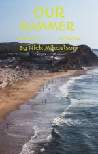 ~Our Summer~ από NickMickelson