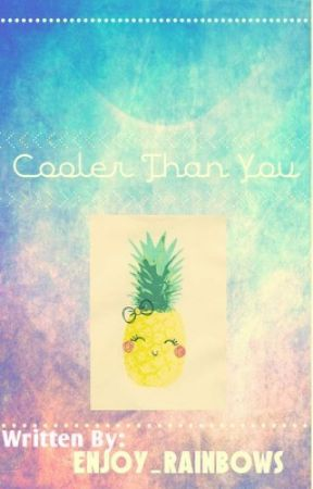 Cooler Than You: The Story Goes On by thevictoriamarshall