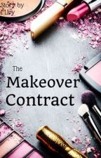 The Makeover Contract by ItsAnIvyThing
