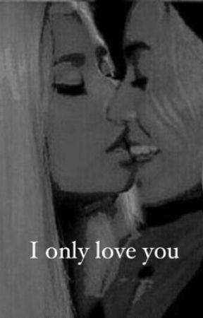 I only love you by wannasuckmydick