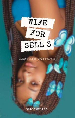 WIFE FOR SELL 3 by tataawrites