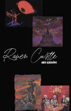 RAVENCSTL tarafından yazılan Raven Castle    Mini Bölümler adlı hikaye