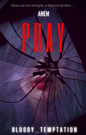 PRAY by bloody_temptation