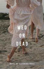 Get Married Or Die by eleonora18943