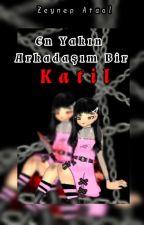 CandyCane069 tarafından yazılan En Yakın Arkadaşım Bir Katil adlı hikaye
