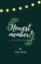 Newest member // A UA at staff chatfic by Inky_Fwog
