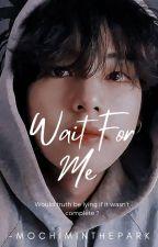 Wait for me ∣ KTH FF by mochiminthepark