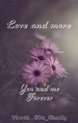 LOVE AND MORE_shortfic