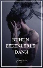 RUHUN BEDENLERLE DANSI - Gay by janeyreee