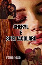 Cheryl è spettacolare di Volperosa