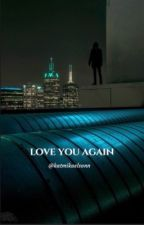Love You Again   Lauriver by katmikaelsonn