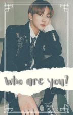 Who are you?    Jungwon ff by xxAya_Ayaxx
