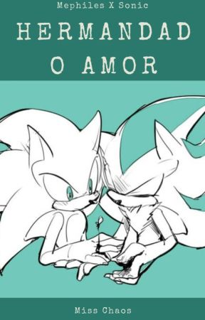 Hermandad o Amor 💞 [Mephonic💖] by MissChaos17