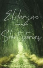Eldaryan Short Stories by jazmincsiga