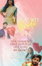 THE PAID BRIDE - Ashangi 💜🧿💜 by Deepa___1