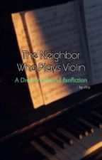 [The Neighbor Who Plays Violin]_A Dreamnotfound fanfiction_ by chipnotfries
