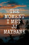 The moment I met JJ Maybank- Obx Fanfiction cover