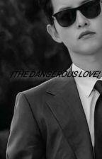 ¦THE DANGEROUS LOVE¦ από xuxidabeztboy_