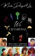 We Olympians (A Percy Jackson AU)    BOOK 1 by MaidenDemigod4Life