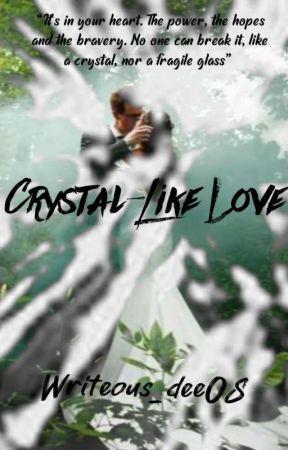 Crystal-like Love  by Writeous_dee08