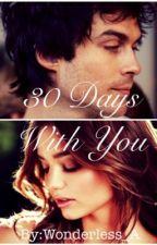 30 Days With You (Ian Somerhalder Fan Fiction) by wonderless_A