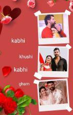 KKB FF (Kabhi Khushi Kabhi Gham) by ChocolateLover454931