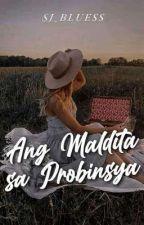 Ang Maldita Sa Probinsya ni SJ_Bluess