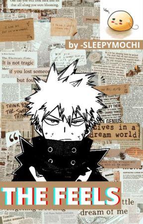 𝐓𝐇𝐄 𝐅𝐄𝐄𝐋𝐒   k. bakugou ✔️ by sleepy_author_chan