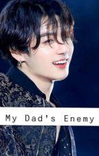 Jungkook FF My Dad's Enemy  by jeonjunkooooook