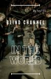 ♡Blind Channel In The World ♡ cover