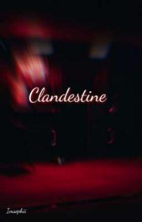 clandestine  by IMSEPHII