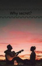 Why secret? by aalinka_