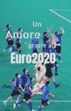 Un amore grazie all'Euro2020 cover