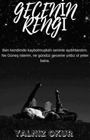 GECENİN RENGİ by yalnz_okur