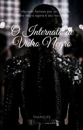 O Internato de Vidro Negro by Thaaylife