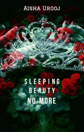 Sleeping Beauty no more by aishauroojbooks