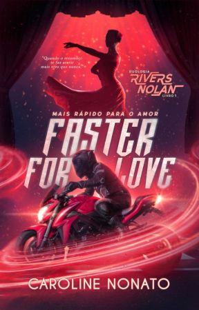 Faster for Love - Mais rápido para o amor by CarolineNonato