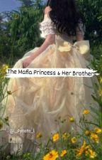 The Mafia Princess & Her Brothers by l_Potato_l