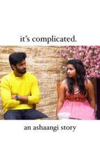 It's Complicated- Ashwin & Sivaangi  by jerikapaulers_